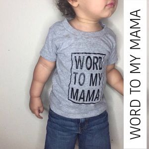 Other - 'Word To My Mama' Toddler Unisex Graphic Tee